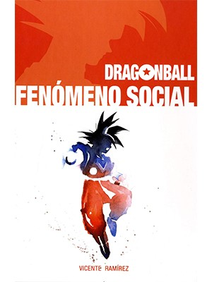 DRAGON BALL FENÓMENO SOCIAL
