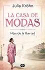 LA CASA DE MODAS (HIJAS DE LA LIBERTAD 1)